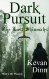 Dark Pursuit by Kevan Dinn