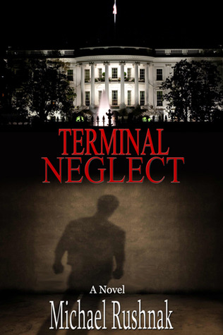 Terminal Neglect by Michael Rushnak