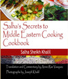 Salha's Secrets to Middle Eastern Cooking Cookbook by Anne-Rae Vasquez