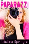 The Paparazzi Project by Kristina Springer