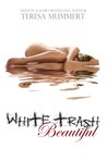 White Trash Beautiful (White Trash Trilogy, #1)