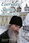 Everyday Saints and Other Stories by Archimandrite Tikhon (Shevk...