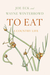 To Eat: A Country Life