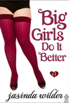 Big Girls Do It Better (Big Girls Do It #1)