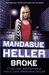 Broke by Mandasue Heller
