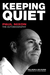 Keeping Quiet The Autobiography