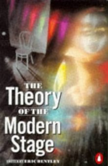 The Theory of the Modern Stage by Eric Bentley