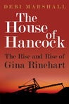 House of Hancock, the Rise and Rise of Gina Rineheart