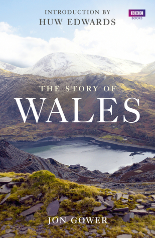 The Story of Wales by Jon Gower