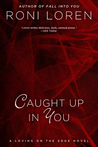 Caught Up In You (Loving on the Edge #4)