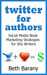 Twitter for Authors: Social Media Book Marketing Strategies for Shy Writers