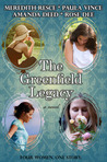 The Greenfield Legacy by Meredith Resce