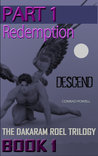 Descend (Book One of the Dakaram Roel Trilogy): Part 1 - Redemption