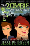 The Zombie Whisperer (Living with the Dead, #4)