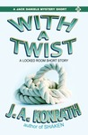 With A Twist - A Lt. Jack Daniels Locked Room Mystery Short Story