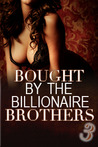 Bought By The Billionaire Brothers (Buchanan Brothers, #3)