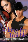 Asking For Trouble (Texas Trouble, #6)
