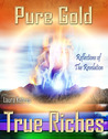 Pure Gold True Riches by Laura Kehres