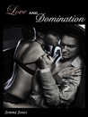 Love and Domination (The Billionaire Seduction, #4)