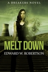 Melt Down (Breakers, #2) by Edward W. Robertson