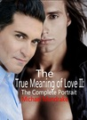 True Meaning of Love Two: The Complete Portrait