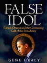 False Idol: Barack Obama and the Continuing Cult of the Presidency