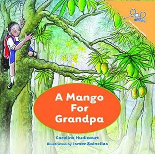A Mango for Grandpa by Caroline Hudicourt