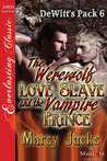 The Werewolf Love Slave and the Vampire Prince (DeWitt's Pack #6)