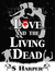 Love and the Living Dead