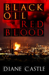 Black Oil, Red Blood by Diane Castle