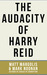 The Audacity of Harry Reid