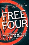 Free Four: Tobias Tells the Story (Divergent, #1.5)
