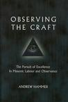 Observing the Craft: The Pursuit of Excellence in Masonic Labour and Observance
