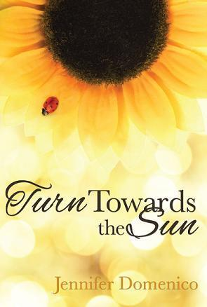Turn Towards the Sun (Sunflower Trilogy, #1)