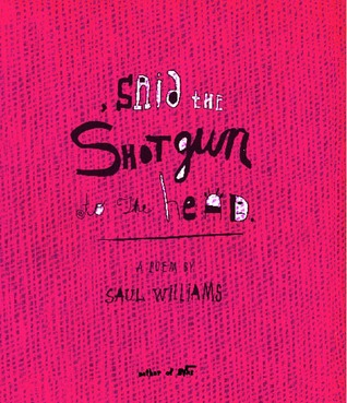 , said the shotgun to the head. by Saul Williams