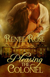 Pleasing the Colonel by Renee Rose