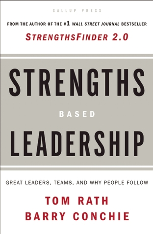 Strengths Based Leadership by Tom Rath