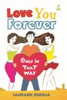 Love You Forever  by Saurabh Dudeja