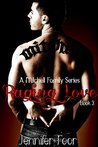 Raging Love (Mitchell Family, #3)