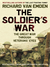 The Soldier's War: The Great War through Veterans' Eyes