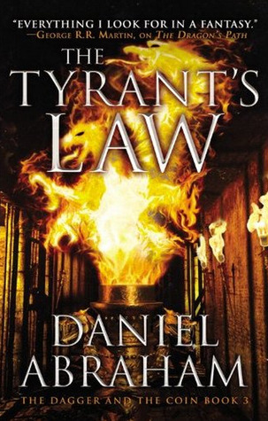 The Tyrant's Law (The Dagger and the Coin, #3)  - Daniel Abraham