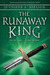 The Runaway King (The Ascen...