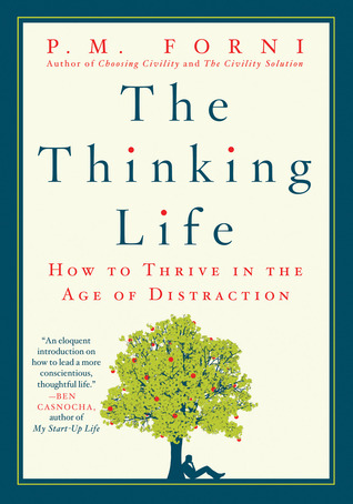 The Thinking Life: How to Thrive in the Age of Distraction