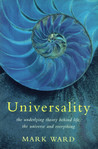 Universality: The Underlying Theory Behind Life, The Universe And Everything