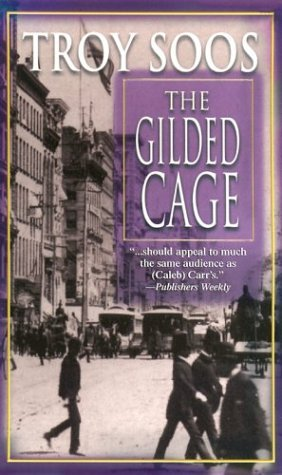 The Gilded Cage by Troy Soos