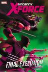 Uncanny X-Force, Vol. 6:  Final Execution - Book 1
