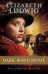 Dark Road Home (Edge of Freedom #2)