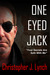 One Eyed Jack by Christopher J. Lynch
