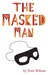 The Masked Man: A Memoir an...