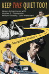 Keep This Quiet Too!: More Adventures with Hunter S. Thompson, Milton Klonsky, Jan Mensaert (Volume 2)